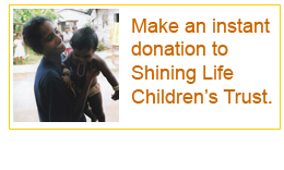 Make an instant donation to Shining Life 